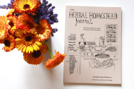 The Herbal Homestead Journal by Brittany Wood Nickerson from the Thyme Herbal Shop