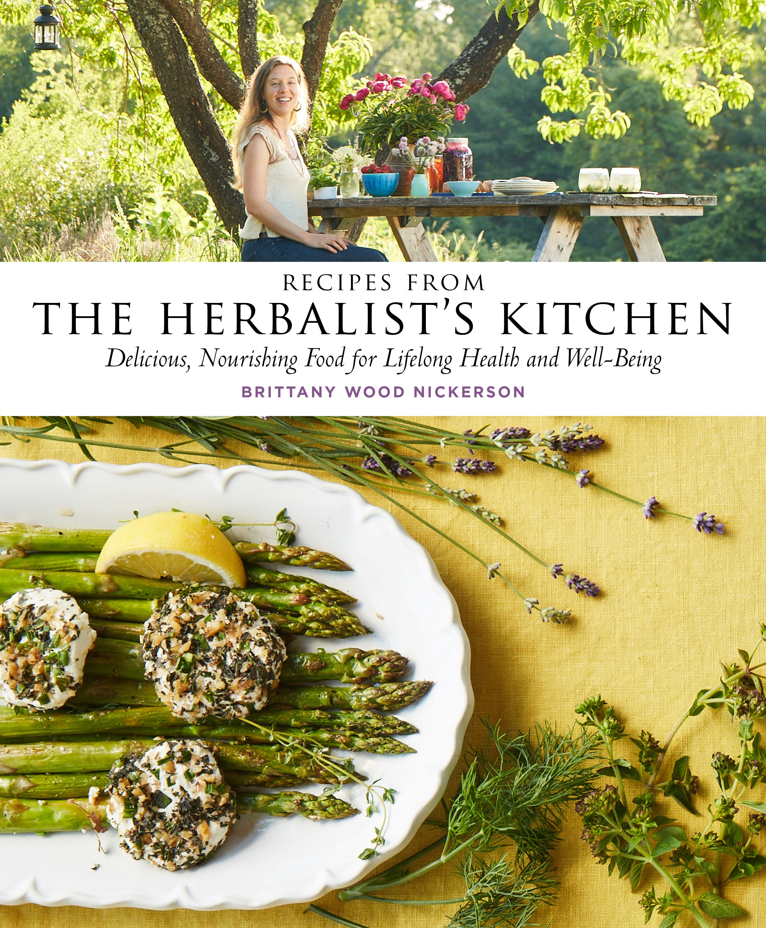 Recipes from the Herbalist's Kitchen, Herbalist's Kitchen, Herbal Cooking, Kitchen Medicine, Cooking with herbs, plant medicine, herbs, herbalism, Brittany Nickerson, Brittany Wood Nickerson, Storey, Storey Publishing, seasonal eating, Western Mass, Massachusetts, Northampton, Amherst